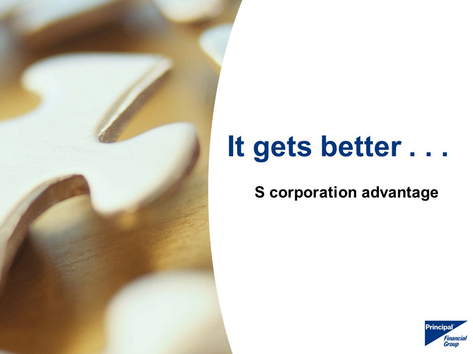 22 It gets better... S corporation advantage