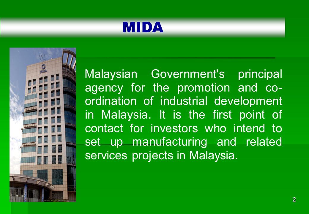2 Malaysian Government s principal agency for the promotion and co- ordination of industrial development in Malaysia.