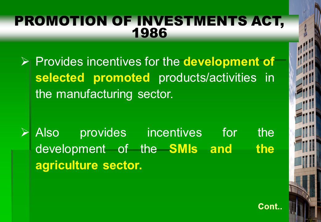 8  Provides incentives for the development of selected promoted products/activities in the manufacturing sector.