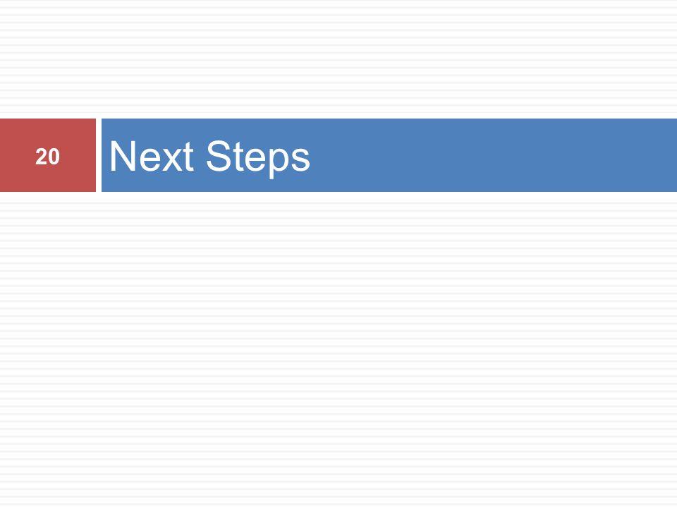 Next Steps 20