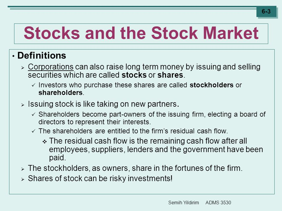 Semih Yildirim ADMS 3530 6-44 Common Stock Equity  Most major corporations are far too large to be owned by one investor.