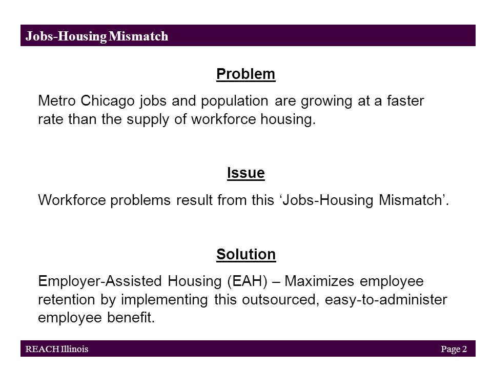 Problem Metro Chicago jobs and population are growing at a faster rate than the supply of workforce housing.