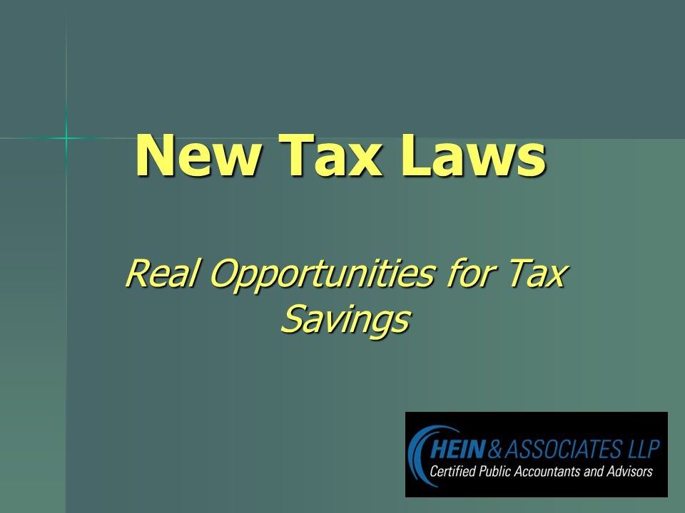 New Tax Laws Real Opportunities for Tax Savings