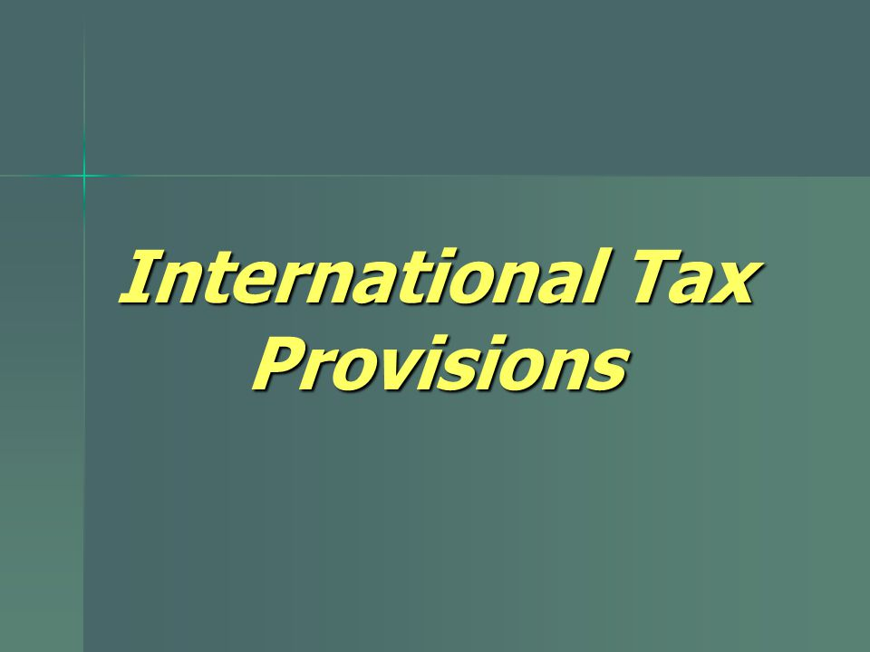 International Tax Provisions