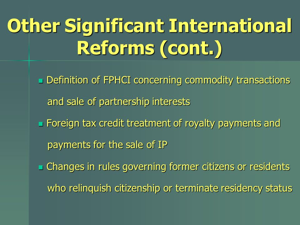 Other Significant International Reforms (cont.) Definition of FPHCI concerning commodity transactions Definition of FPHCI concerning commodity transac