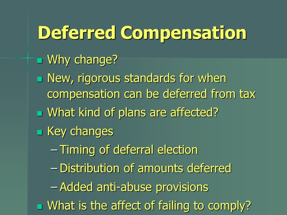 Action Points Every deferred comp plan needs to be reviewed Every deferred comp plan needs to be reviewed Don't rush Don't rush Evaluate current election for 2005 deferrals Evaluate current election for 2005 deferrals Advise participants about access to funds Advise participants about access to funds