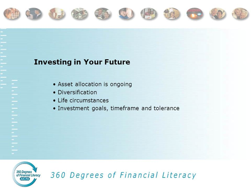 Investing in Your Future Asset Allocation o Stocks o Bonds o Cash Equivalents