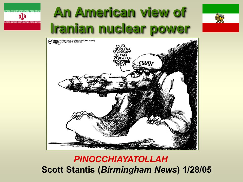 An American view of Iranian nuclear power PINOCCHIAYATOLLAH Scott Stantis (Birmingham News) 1/28/05
