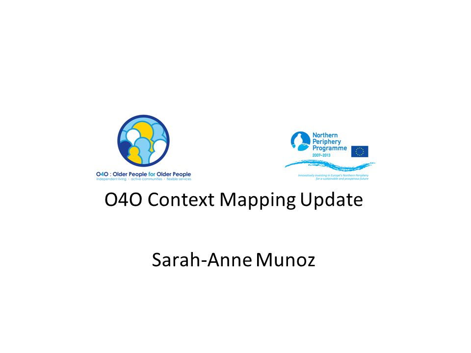 O4O Context Mapping Update Sarah-Anne Munoz