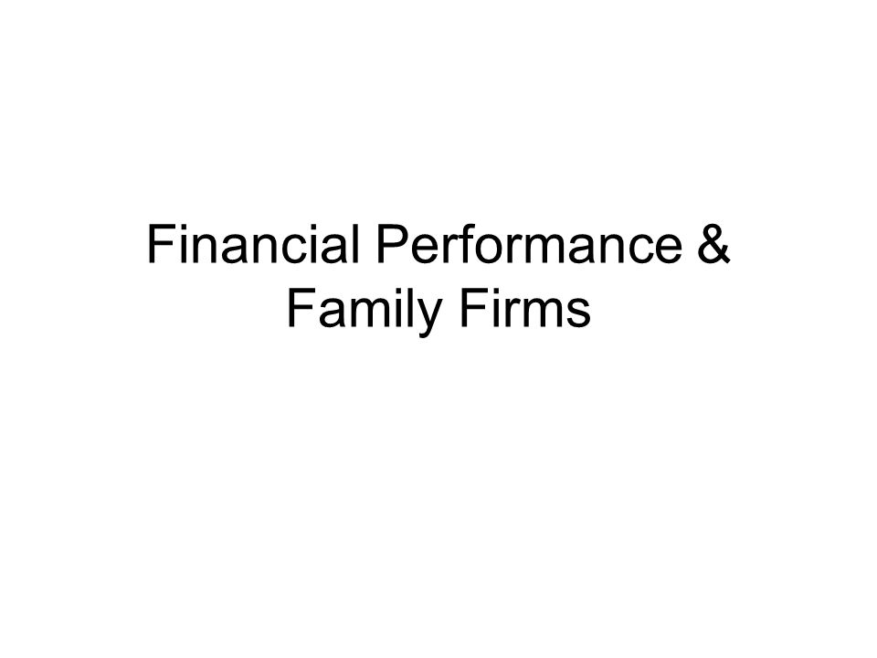 Financial Performance & Family Firms