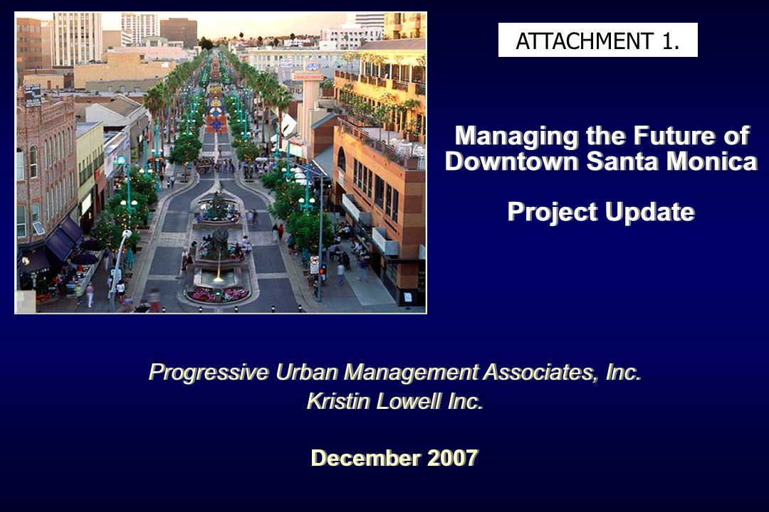 Managing the Future of Downtown Santa Monica Project Update Progressive Urban Management Associates, Inc.