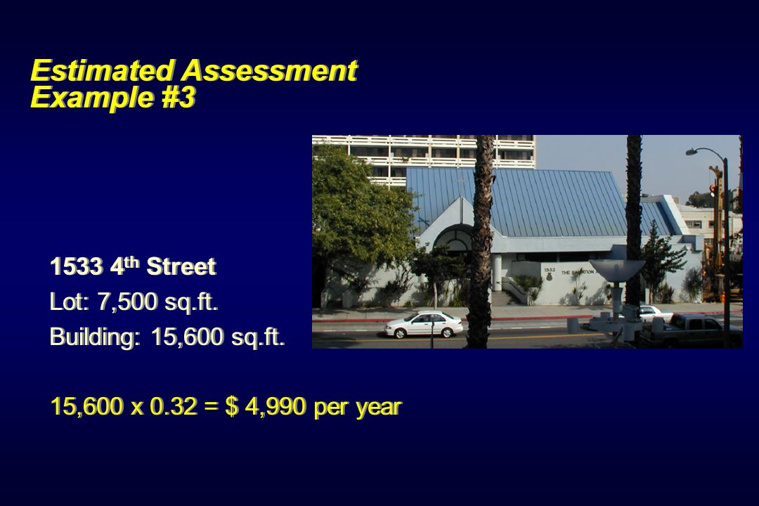 Estimated Assessment Example #3 1533 4 th Street Lot: 7,500 sq.ft.