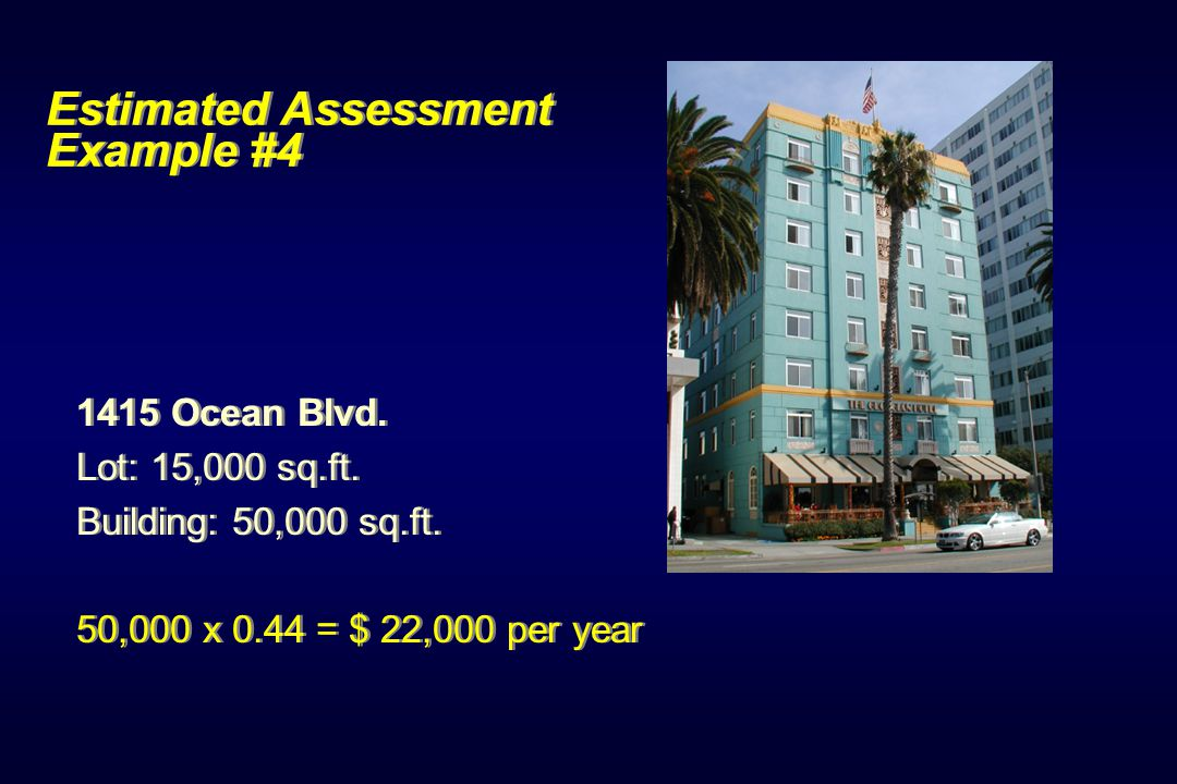 Estimated Assessment Example #4 1415 Ocean Blvd. Lot: 15,000 sq.ft.