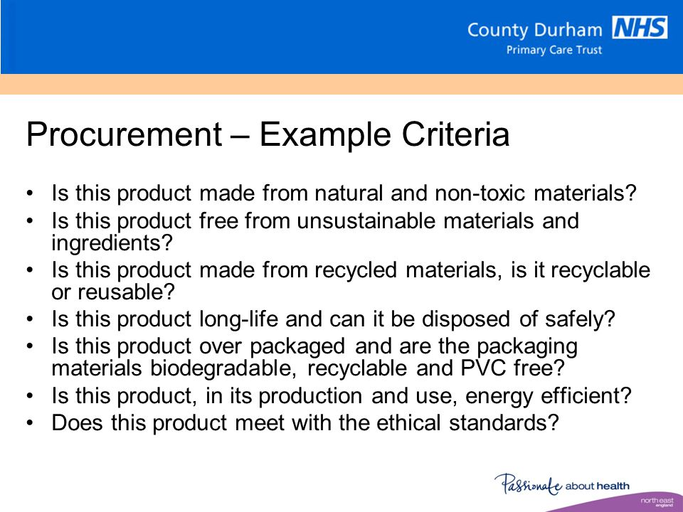 Procurement – Example Criteria Is this product made from natural and non-toxic materials.
