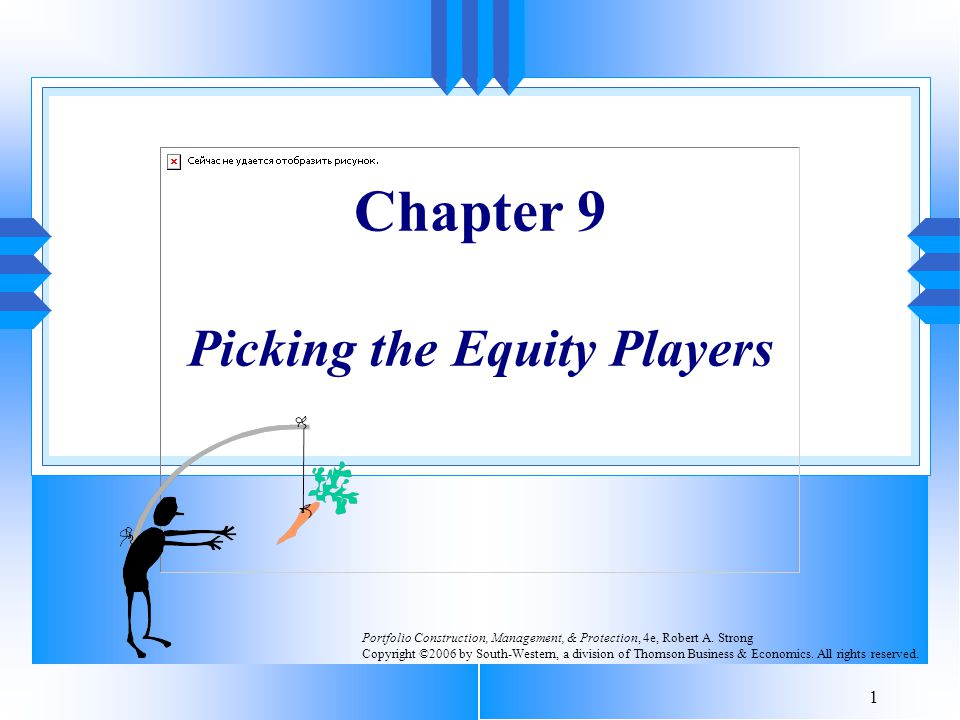 1 Chapter 9 Picking the Equity Players Portfolio Construction, Management, & Protection, 4e, Robert A.
