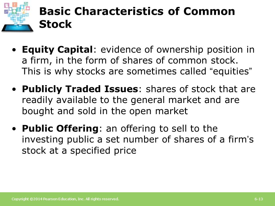Copyright ©2014 Pearson Education, Inc. All rights reserved.6-13 Basic Characteristics of Common Stock Equity Capital: evidence of ownership position