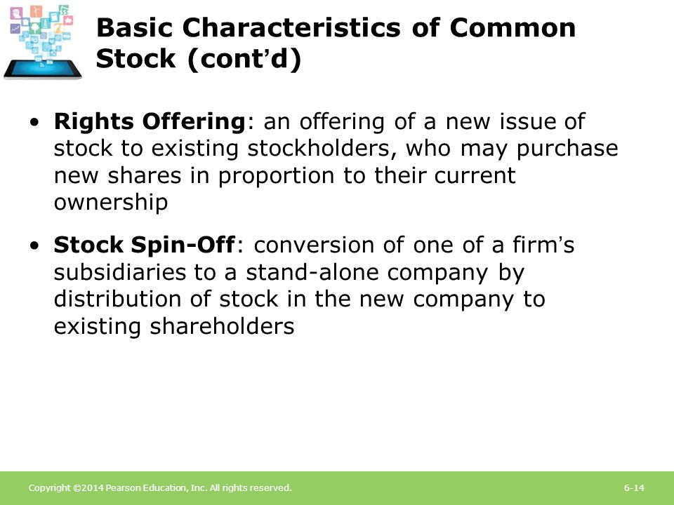Copyright ©2014 Pearson Education, Inc. All rights reserved.6-14 Basic Characteristics of Common Stock (cont'd) Rights Offering: an offering of a new