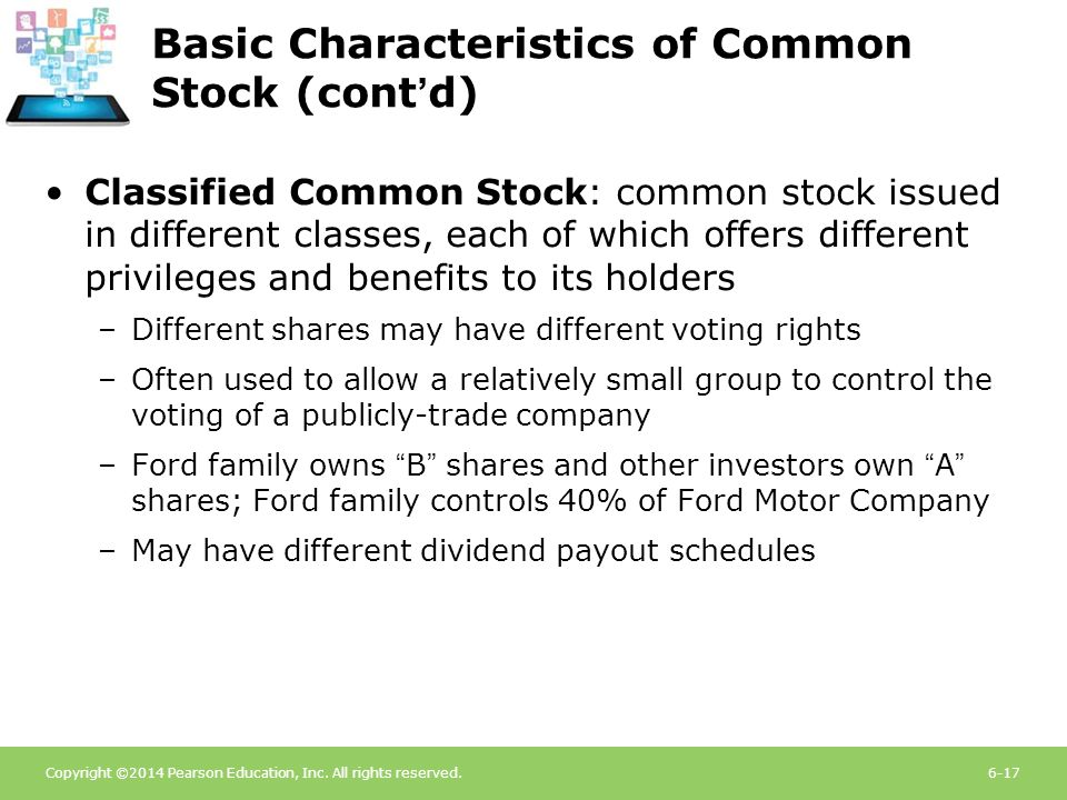 Copyright ©2014 Pearson Education, Inc. All rights reserved.6-17 Basic Characteristics of Common Stock (cont'd) Classified Common Stock: common stock
