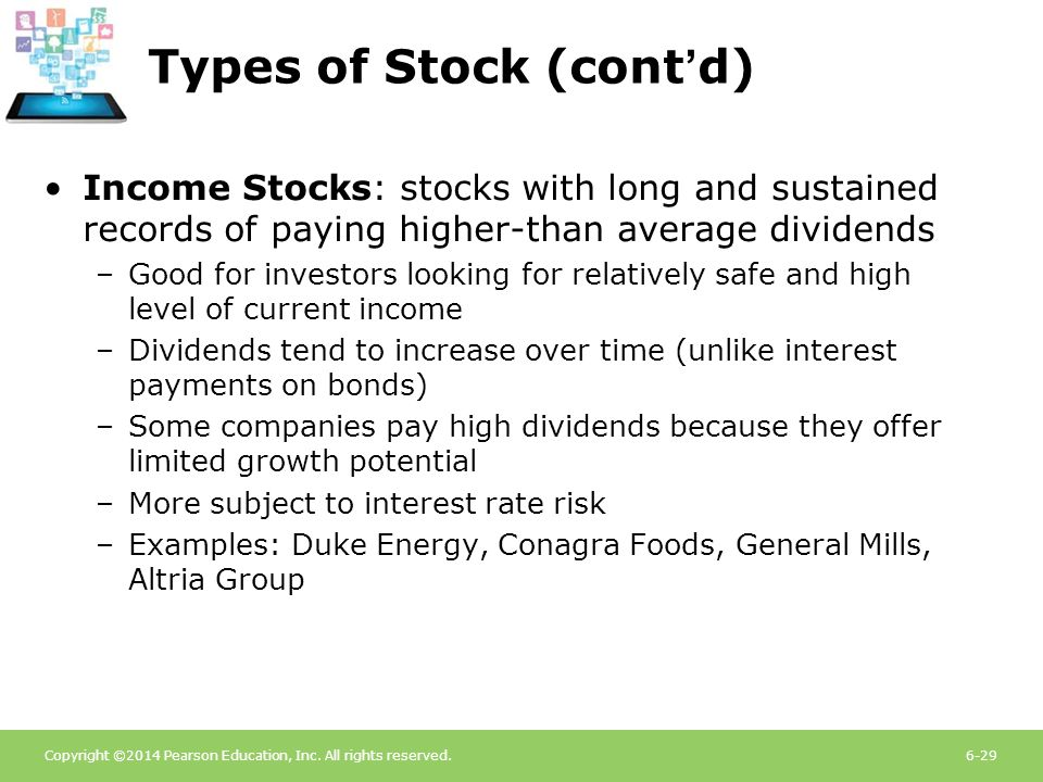 Copyright ©2014 Pearson Education, Inc. All rights reserved.6-29 Types of Stock (cont'd) Income Stocks: stocks with long and sustained records of payi