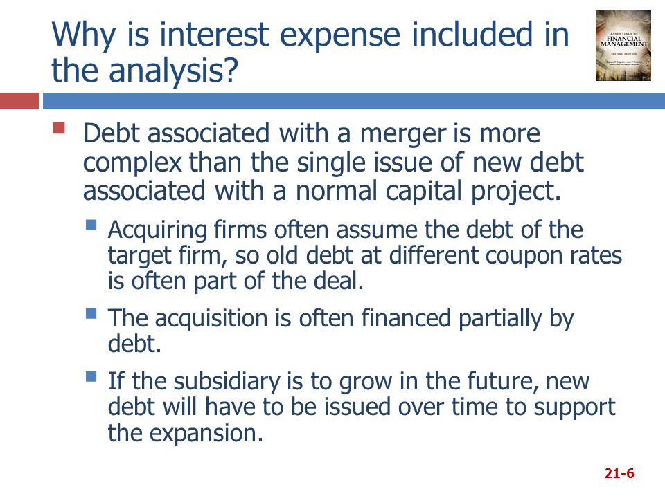Why is interest expense included in the analysis?  Debt associated with a merger is more complex than the single issue of new debt associated with a