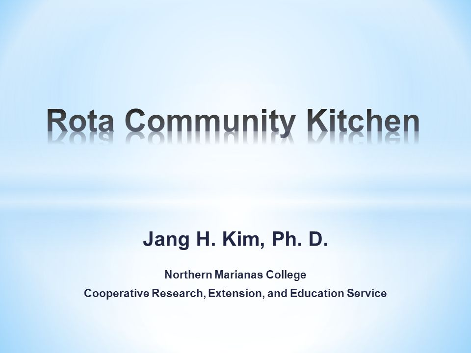 Jang H. Kim, Ph. D. Northern Marianas College Cooperative Research, Extension, and Education Service