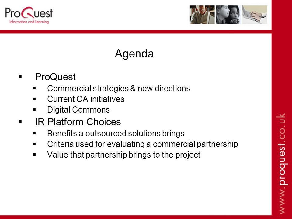 ProQuest Commercial strategies & new directions ProQuest seek to achieve a sustainable open access publishing model while maintaining the ability to reinvest in our wide-ranging publishing and solutions initiatives