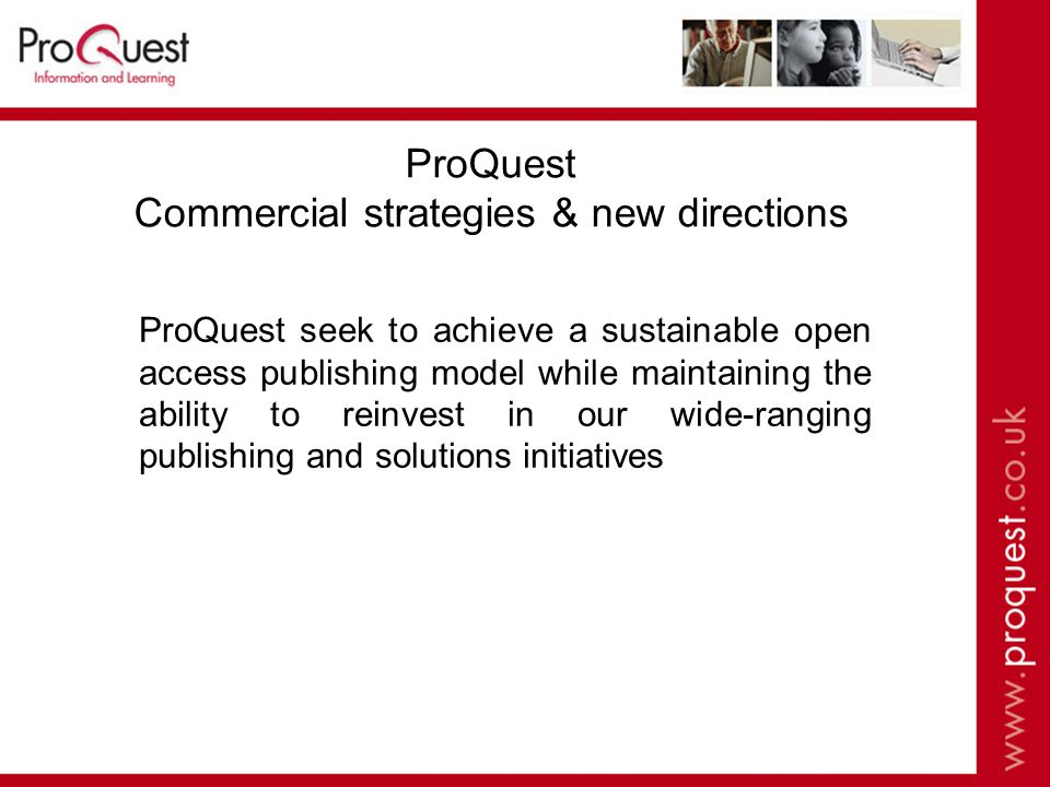 Current OA initiatives  OA linking within the ProQuest platform  OA linking from within Serials Solutions Services  OA publishing model for dissertations & thesis  IR platform – Digital Commons