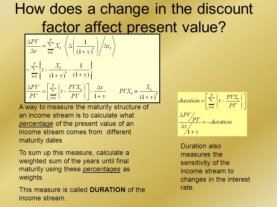 How does a change in the discount factor affect present value.