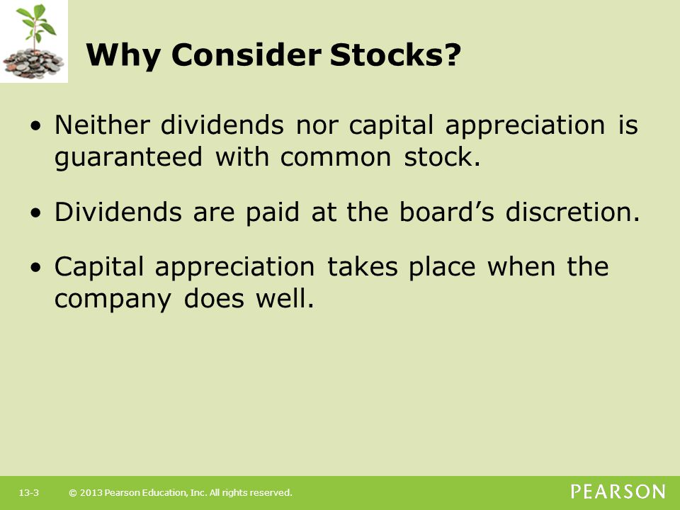 © 2013 Pearson Education, Inc. All rights reserved.13-3 Why Consider Stocks.