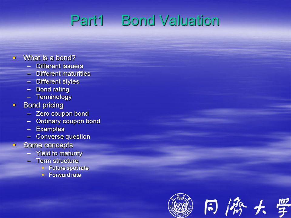 Part1 Bond Valuation  What is a bond.
