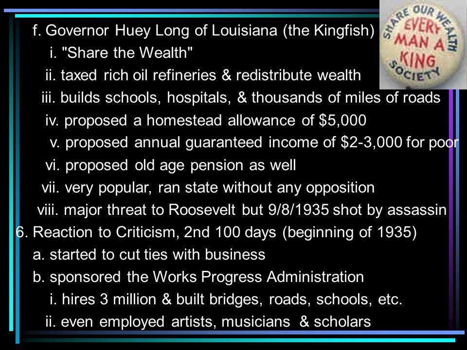 f. Governor Huey Long of Louisiana (the Kingfish) i.