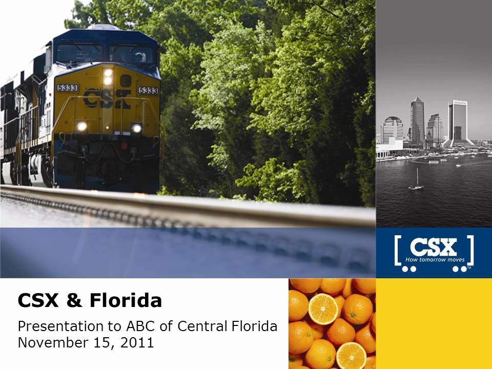 1 CSX & Florida Presentation to ABC of Central Florida November 15, 2011