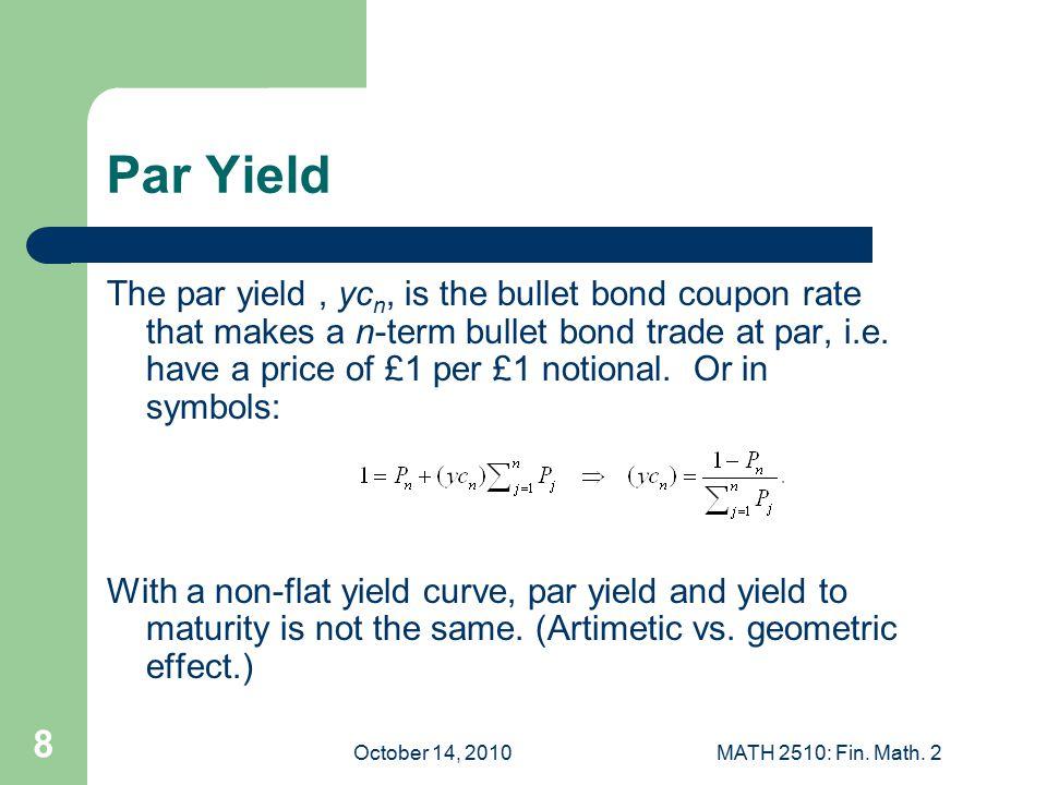 October 14, 2010MATH 2510: Fin. Math. 2 9 April 2009 CT1-Exam Q9 [see hand-out]
