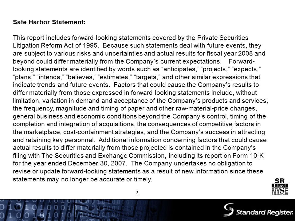 Safe Harbor Statement: This report includes forward-looking statements covered by the Private Securities Litigation Reform Act of 1995. Because such s