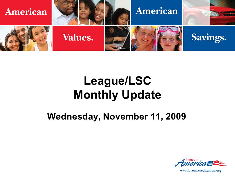 League/LSC Monthly Update Wednesday, November 11, 2009