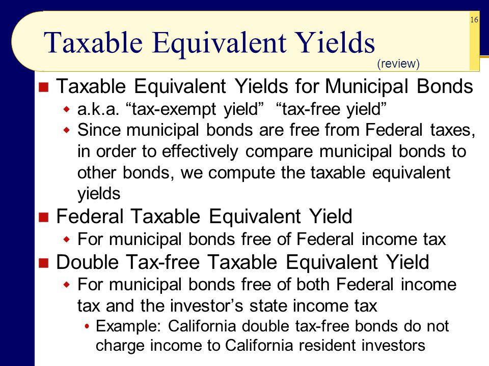 16 Taxable Equivalent Yields Taxable Equivalent Yields for Municipal Bonds  a.k.a.