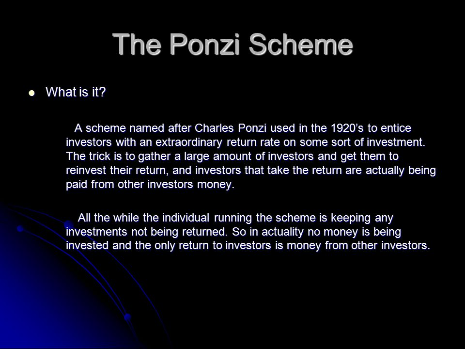 The Ponzi Scheme What is it. What is it.