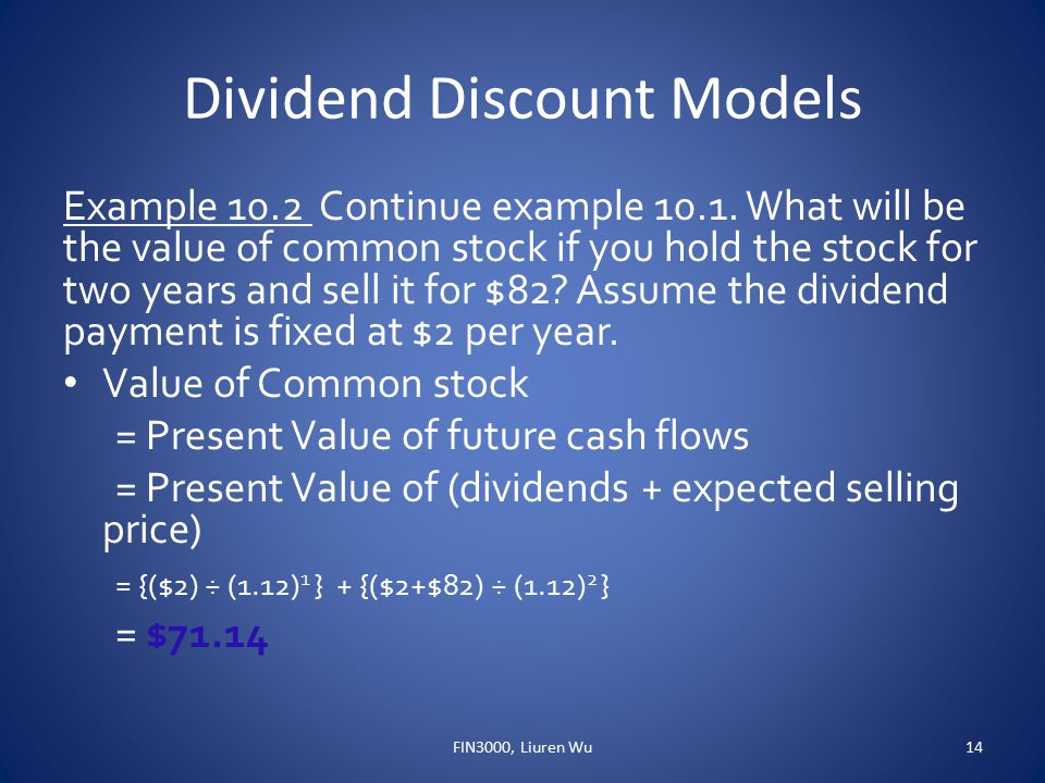Dividend Discount Models Example 10.2 Continue example 10.1.