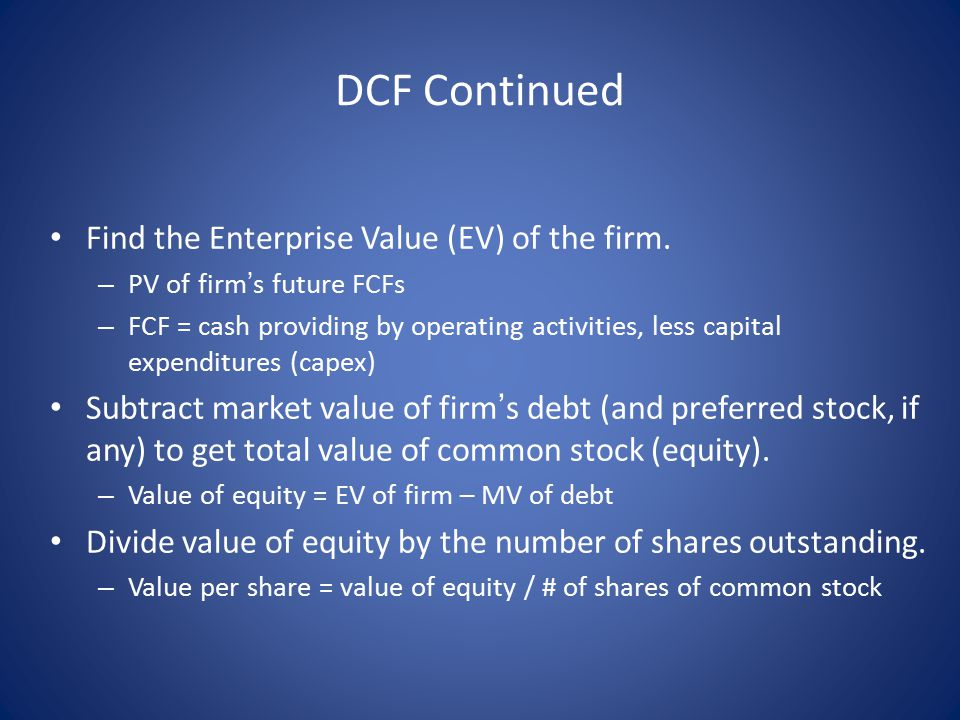 DCF Continued Find the Enterprise Value (EV) of the firm.
