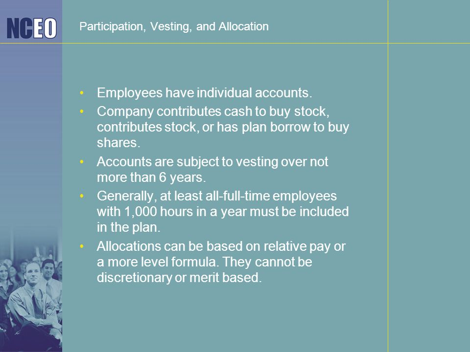 Participation, Vesting, and Allocation Employees have individual accounts.