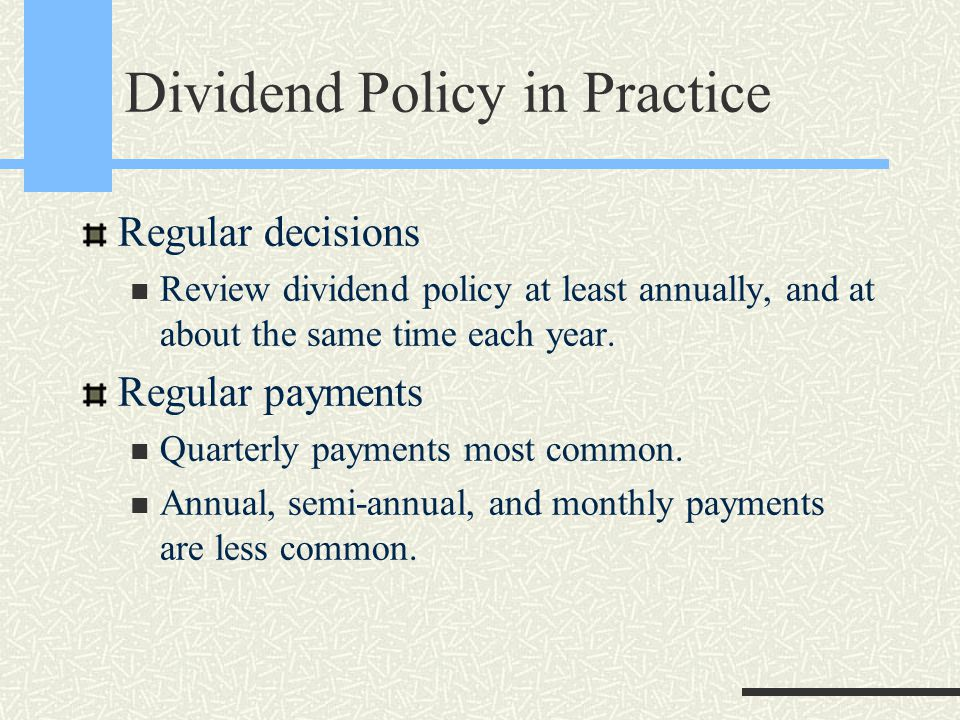 Dividend Policy in Practice Reluctance to cut dividends Dividend cut is interpreted as a negative signal.