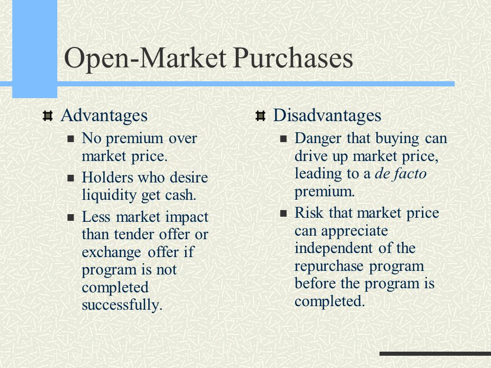Open-Market Purchases Advantages No premium over market price.