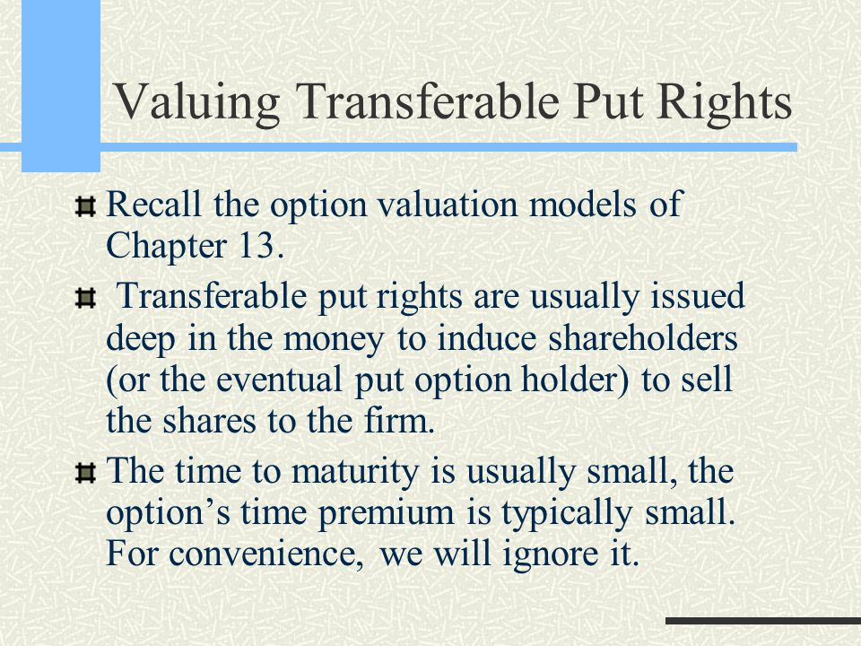 Valuing Transferable Put Rights Recall the option valuation models of Chapter 13.