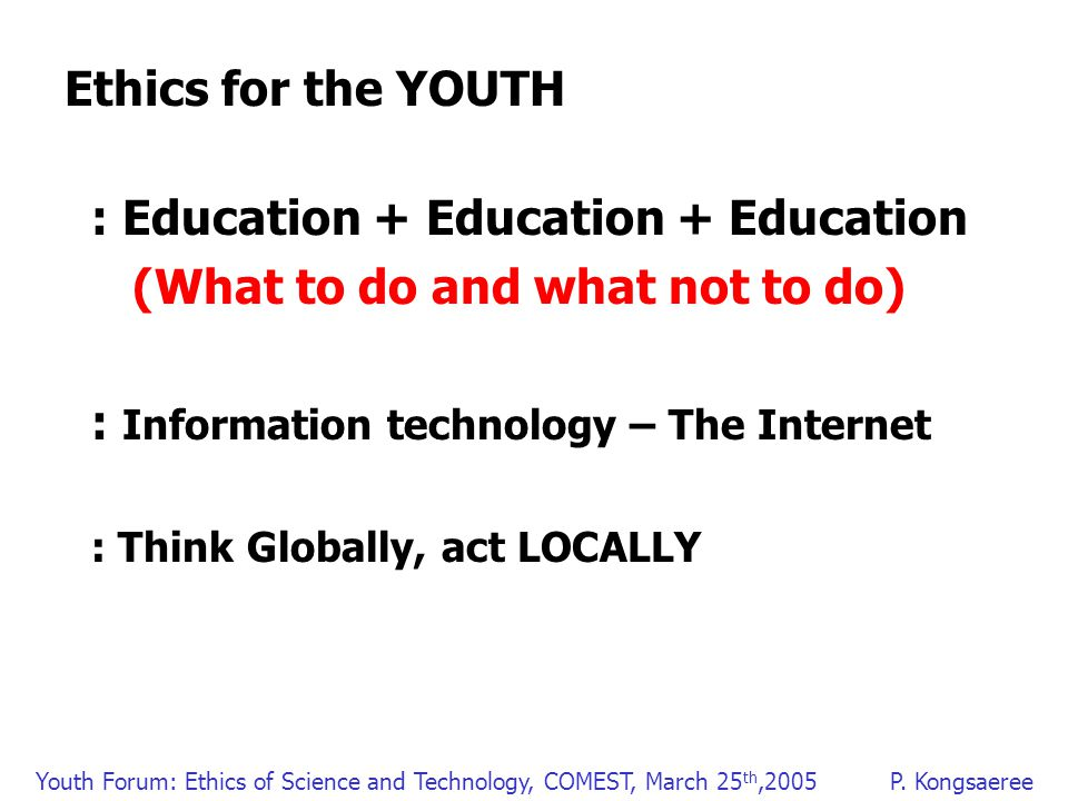 Youth Forum: Ethics of Science and Technology, COMEST, March 25 th,2005P.