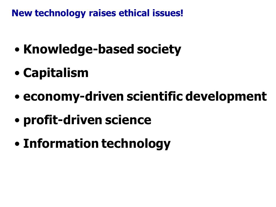 New technology raises ethical issues.