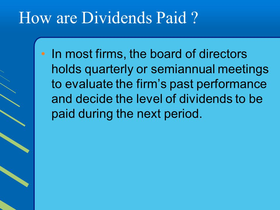How are Dividends Paid .