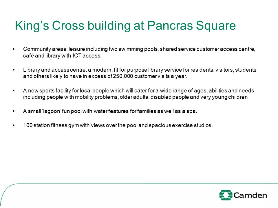 King's Cross building at Pancras Square Community areas: leisure including two swimming pools, shared service customer access centre, café and library with ICT access.