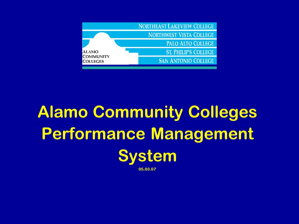 Alamo Community Colleges Performance Management System 05.03.07