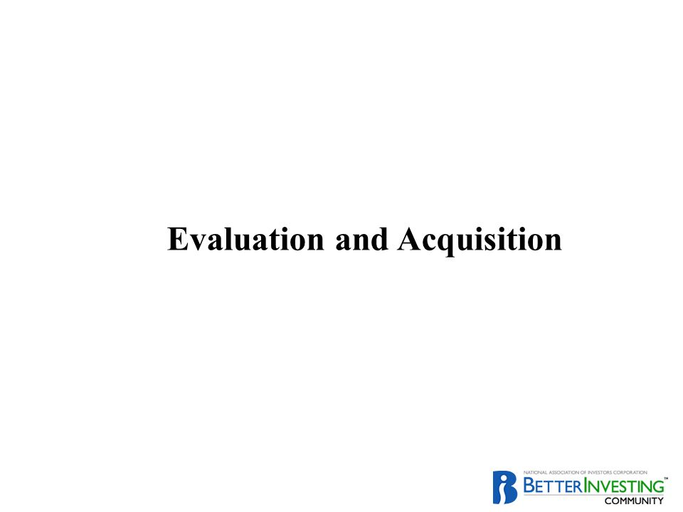 Evaluation and Acquisition