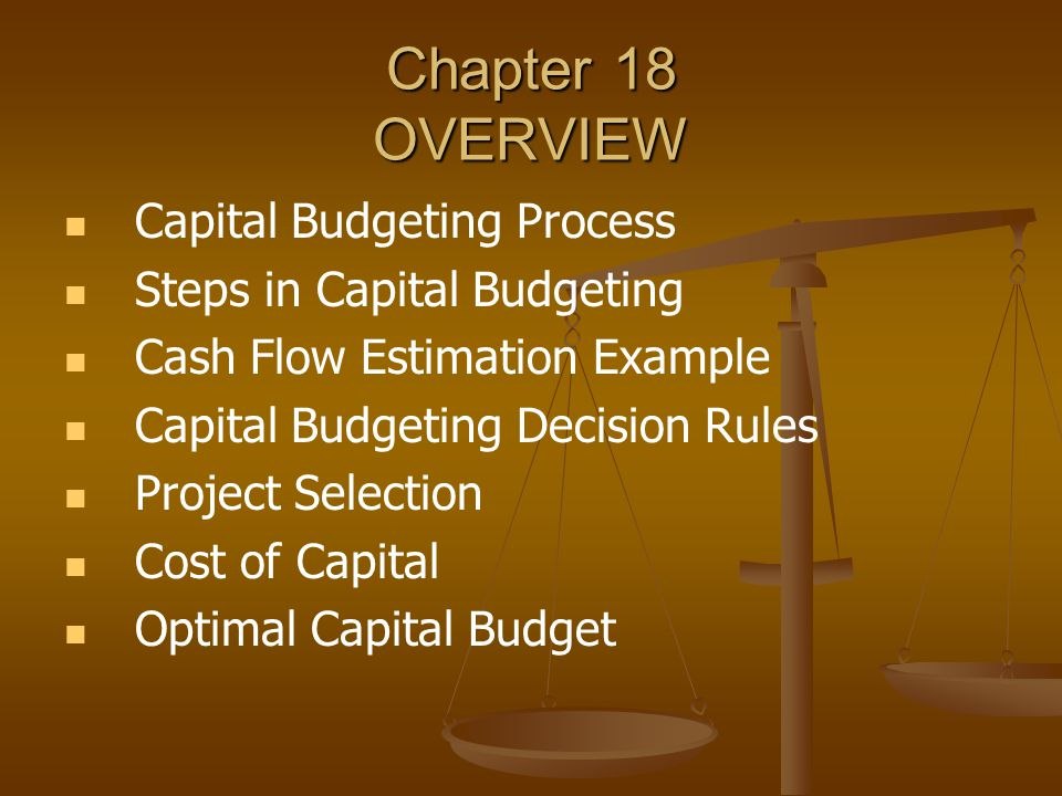 Chapter 18 KEY CONCEPTS capital budgeting replacement projects cost reduction projects safety and environmental projects expansion projects incremental cash flows net present-value (NPV) cost of capital profitability index (PI) internal rate of return (IRR) payback period net present-value profile crossover discount rate component cost of debt component cost of equity risk-free rate of return (RF) risk premium (RP) beta coefficient weighted average cost of capital optimal capital structure optimal capital budget investment opportunity schedule (IOS) marginal cost of capital post-audit